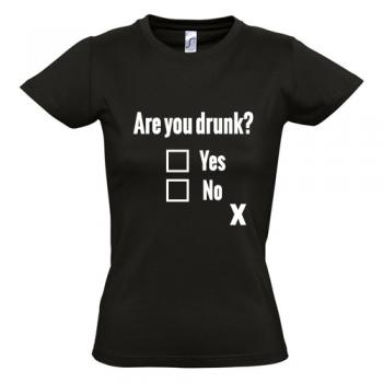 Dames Shirt Are you drunk?